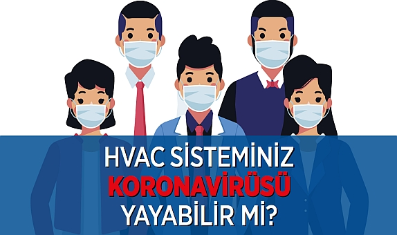 HVAC Sisteminiz Koronavirüsü Yayabilir mi?