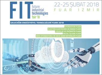 FIT | Geleceğin Endüstriyel Teknolojileri Fuarı 2018 | 22-25 Şubat 2018, Fuar İzmir